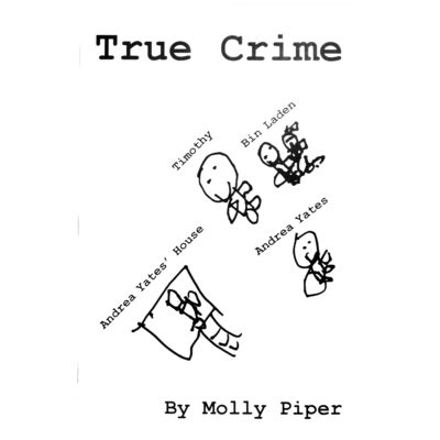 True Crime by Molly Piper