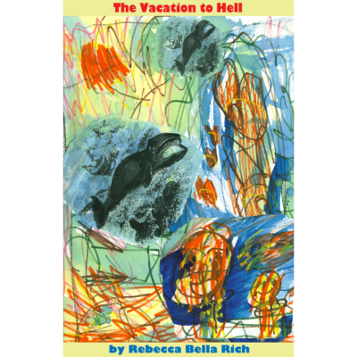 The Vacation to Hell by Rebecca Bella Rich